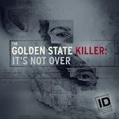 The Golden State Killer: It's Not Over