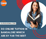 Do Online Tuition In Bangalore Which Are By Far The Best
