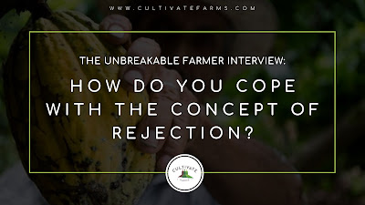 The Unbreakable Farmer Interview: How do you cope with the concept of rejection?