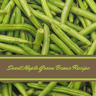 Sweet Maple Green Beans