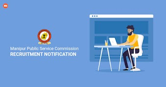 Manipur Public Service Commission Recruitment Notification 2019
