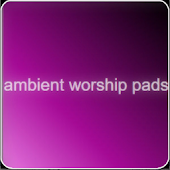 Ambient Worship Pads FreeVersion Android APK Download Free By Anurag Joseph