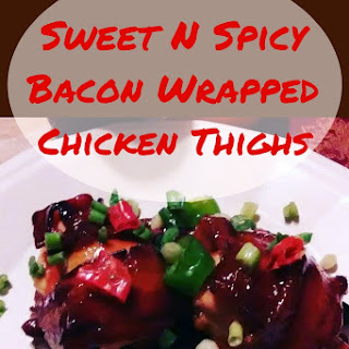 Sweet N Spicy Bacon Wrapped Chicken Thighs.