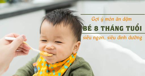 Gợi ý 5 món ăn dặm cho bé 8 tháng tuổi đủ chất, siêu ngon miệng