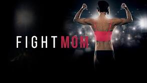 Fight Mom thumbnail