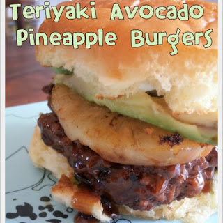 Teriyaki Avocado Pineapple Burgers.