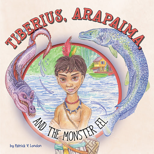 Tiberius, Arapaima, and the Monster Eel
