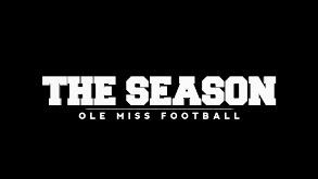 The Season: 125 Seasons of Ole Miss Football thumbnail