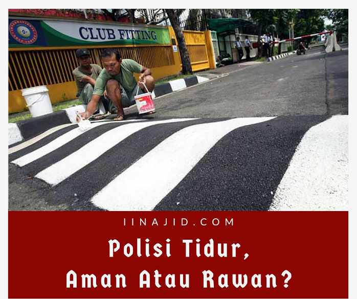 Polisi Tidur, Aman atau Rawan?