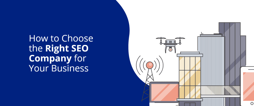 How to Choose the Right SEO Company for Your Small Business