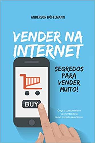 """Capa do livro """"Vender na Internet: Segredos Para Vender Muito"""""""