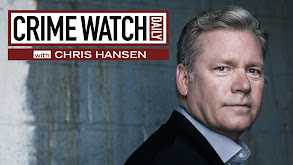 Crime Watch Daily With Chris Hansen thumbnail