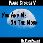 Piano Stories V: You and Me on the Moon