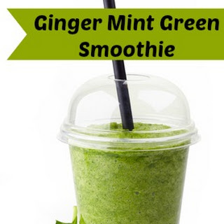 Green Smoothie with Mint and Ginger.