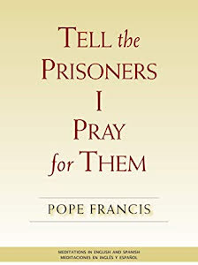 TELL THE PRISONERS I PRAY FOR THEM MEDITAIONS IN ENGLISH AND SPANISH