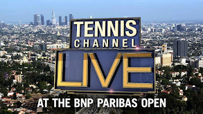 Tennis Channel Live at the BNP Paribas Open thumbnail