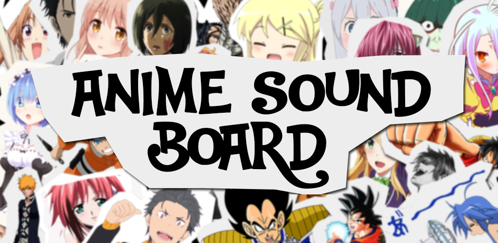 Download Anime SoundBoard APK latest version 4 1 for android