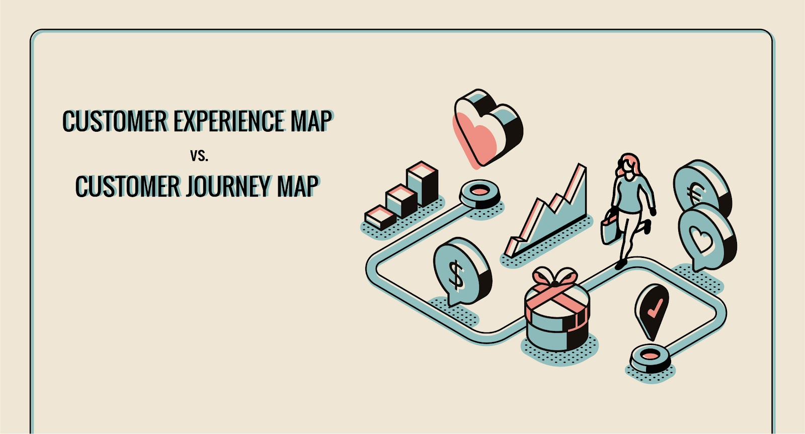 Customer experience map vs Customer journey map