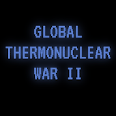 Global Thermonuclear War II