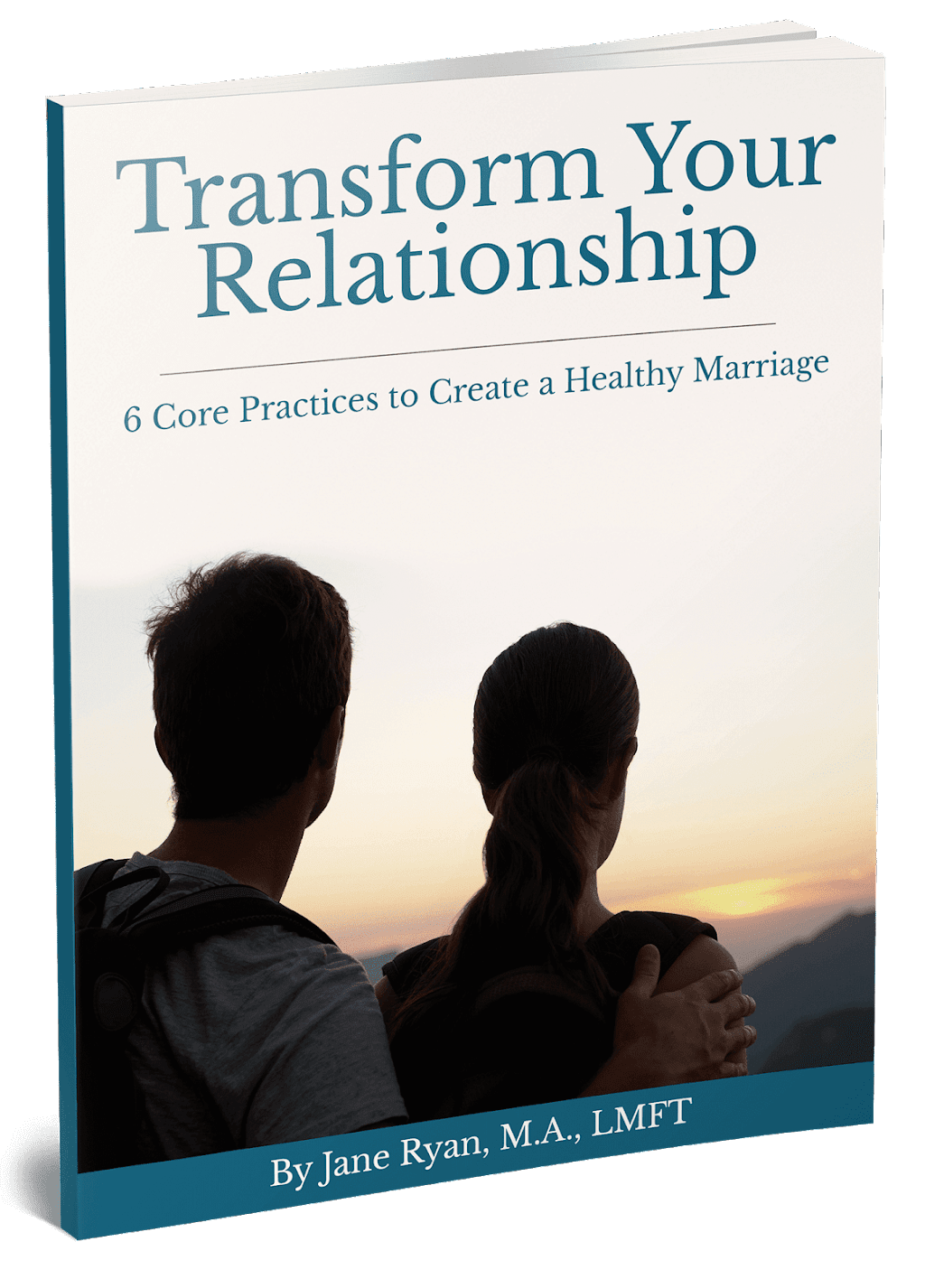 Transform your relationship – 6 core practices to a healthy marriage eBook cover