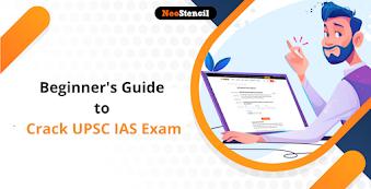 Beginner's Guide to Crack UPSC IAS Exam