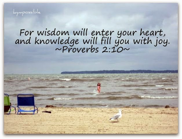 July Blogging Challenge - Quote - Proverbs 2:10 on Homeschool Coffee Break @ kympossibleblog.blogspot.com
