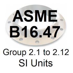 ASME B16.47 Group 2.1 to 2.12 SI Units