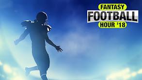 Fantasy Football Hour '18 thumbnail