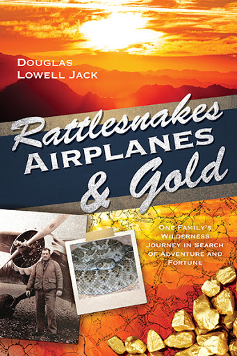 Rattlesnakes, Airplanes and Gold cover