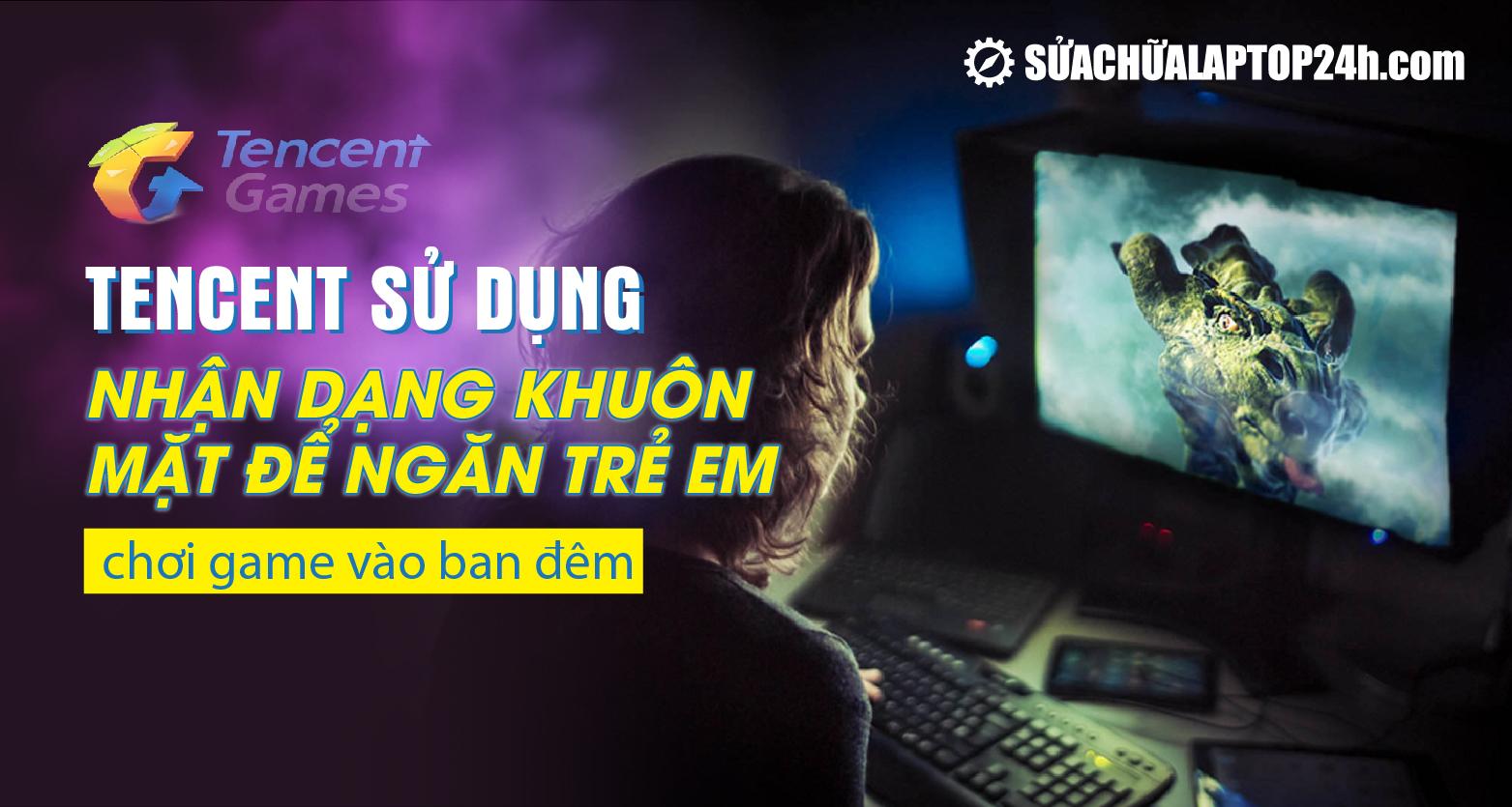 Tencent Games kiểm soát việc chơi game ở thanh thiếu niên dưới 18 tuổi