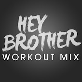 Hey Brother (Workout Remix Radio Edit)