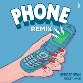 Phone (feat. Mickey Singh)