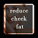 Reduce Cheek Fat (app)