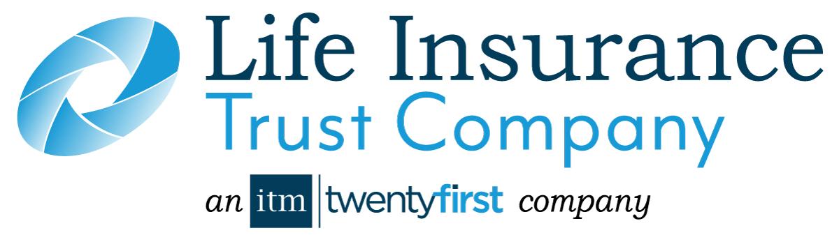 Life Insurance Trust Company an ITM TwentyFirst Company