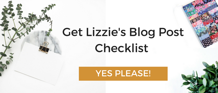 Get Lizzie's Blog Post Checklist