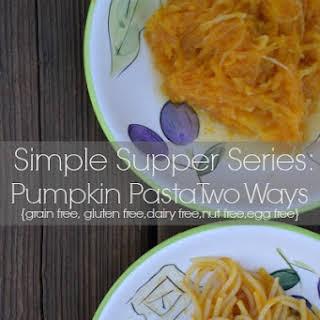 Pumpkin Pasta Two Ways {grain free, gluten free, dairy free, nut free, egg free, corn free}.
