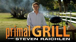 Primal Grill With Steven Raichlen thumbnail