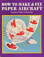 "Photo: How to make and fly paper aircraft Barnaby, Captain Ralph Stanton John Murray 1975 hardback 70 pp 9½"" x 7"""