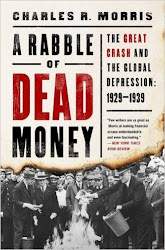 A Rabble of Dead Money: The Great Crash and the Global Depression 1929-1939 - Chsrles R. Morris