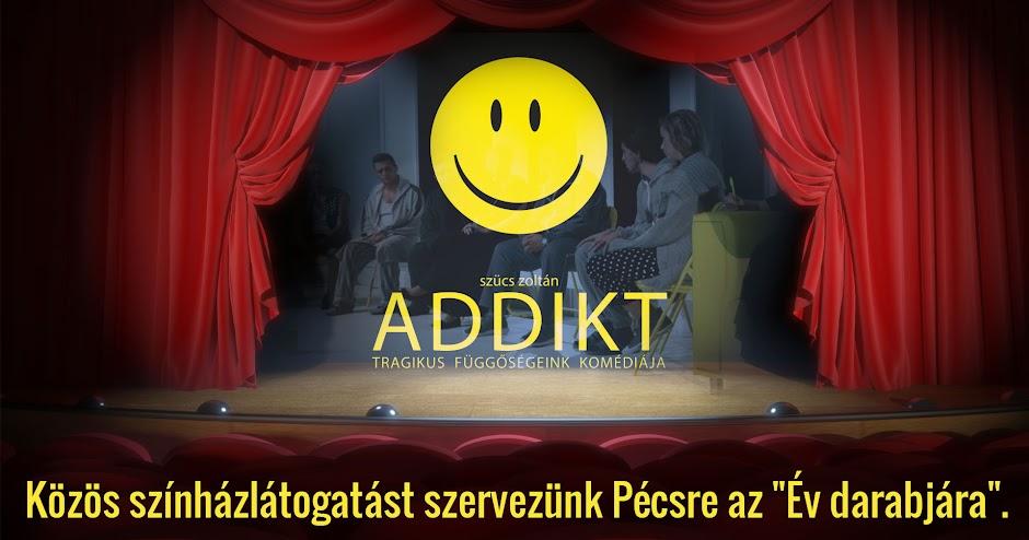 az Év darabja - Szűcs Zoltán - Addikt