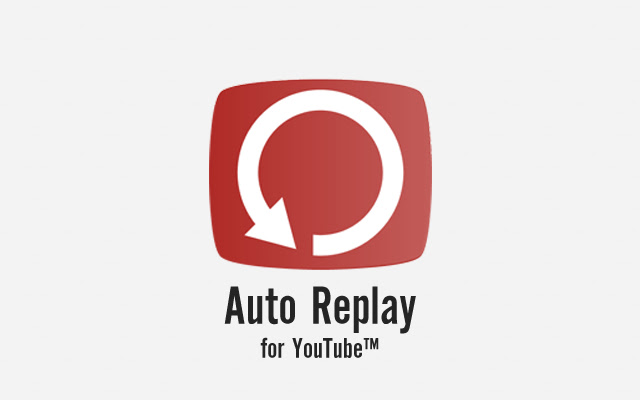 Auto Replay for YouTube™