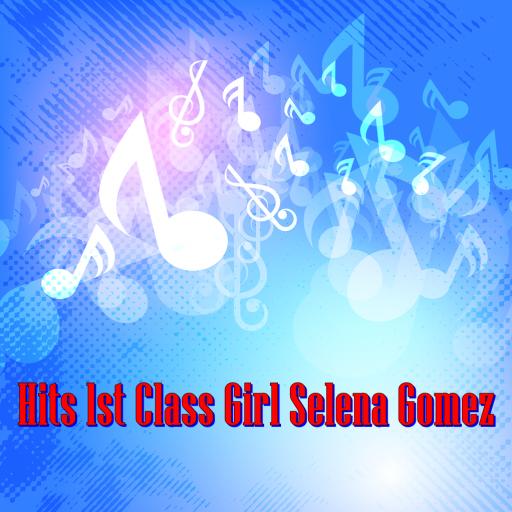 Hits 1 Class Girl Selena Gomez
