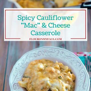 Spicy Cauliflower Mac and Cheese Casserole.