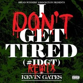 I Don't Get Tired (#IDGT) [Remix]