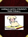 cooking to survive, A Bachelor's Guide Volume 5