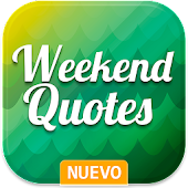 Weekend Quotes: Messages & Greetings
