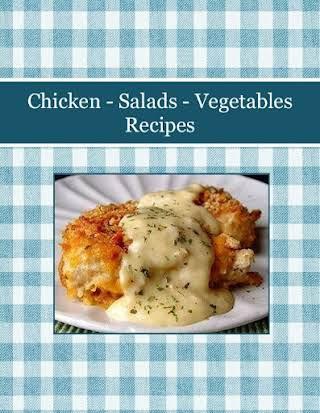 Chicken - Salads - Vegetables Recipes