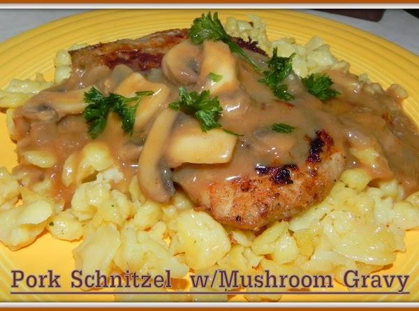 Pork Schnitzel W/mushroom Gravy Recipe