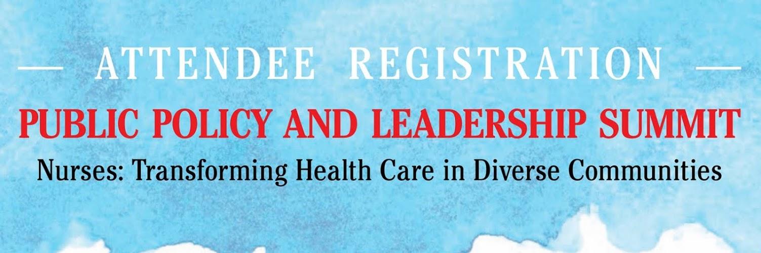 NCEMNA - Public Policy Leadership Summit Nurses: Transforming Health Care in Diverse Communities