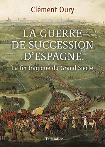 Guerre de succession d'Espagne - Cl. Oury